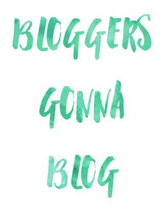 bloggers-gonna-blog